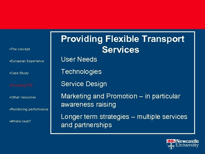 §The concept Providing Flexible Transport Services §European Experience User Needs §Case Study Technologies §Providing