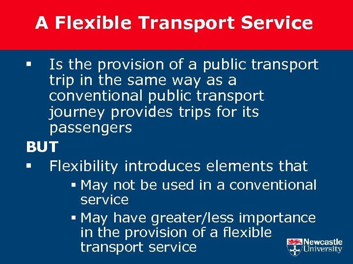 A Flexible Transport Service Is the provision of a public transport trip in the