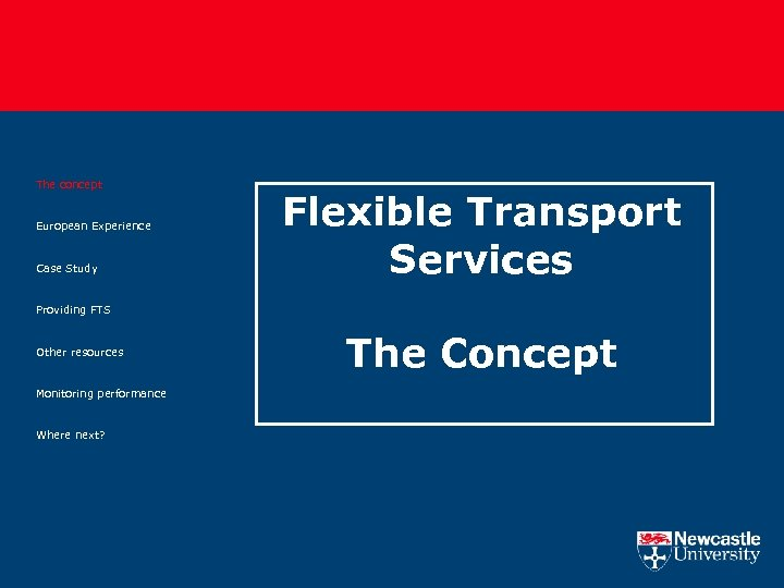 The concept European Experience Case Study Flexible Transport Services Providing FTS Other resources Monitoring