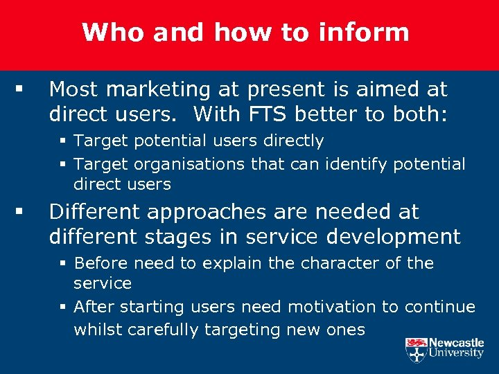 Who and how to inform § Most marketing at present is aimed at direct
