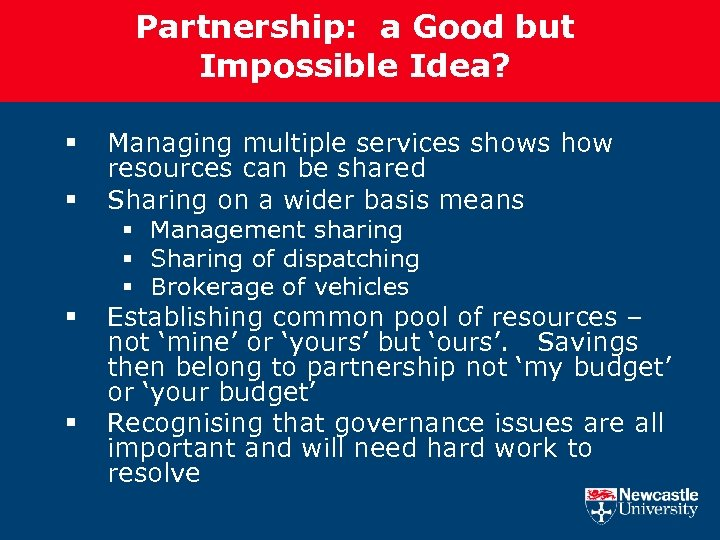Partnership: a Good but Impossible Idea? § § Managing multiple services shows how resources