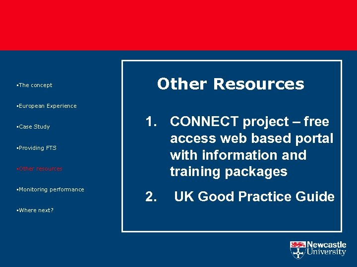 §The concept Other Resources §European Experience §Case Study §Providing FTS §Other resources §Monitoring performance