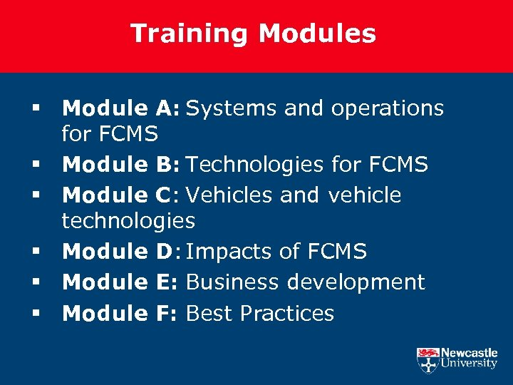 Training Modules § Module A: Systems and operations for FCMS § Module B: Technologies