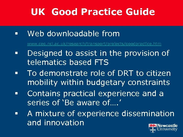 UK Good Practice Guide § Web downloadable from www. ceg. ncl. ac. uk/research/transport/projects/goodpractice. htm