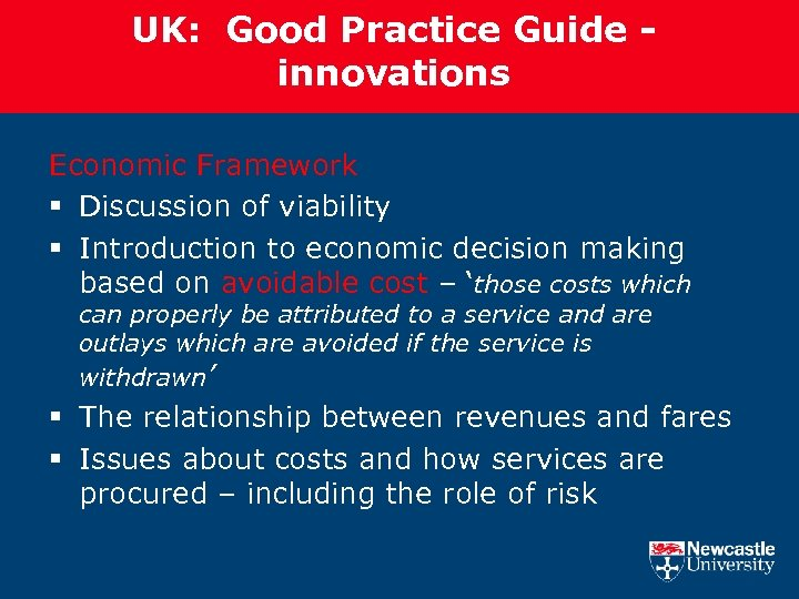 UK: Good Practice Guide innovations Economic Framework § Discussion of viability § Introduction to