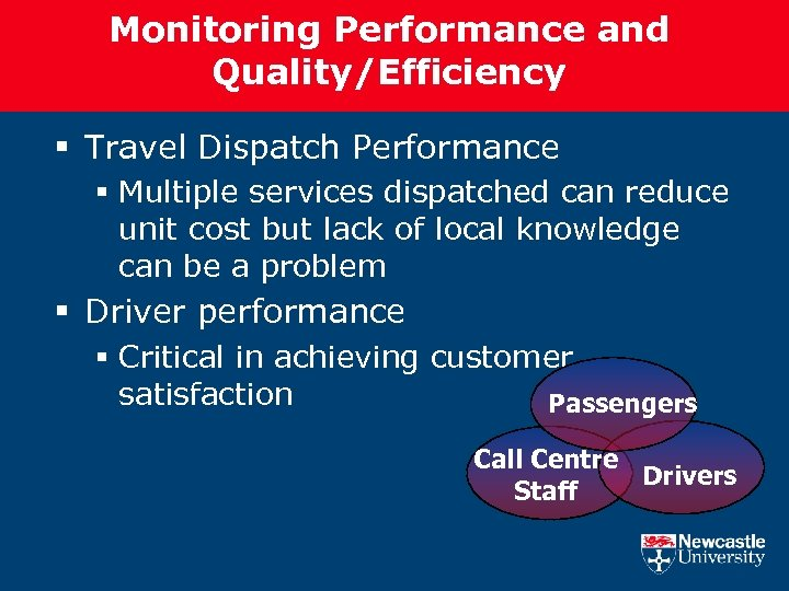 Monitoring Performance and Quality/Efficiency § Travel Dispatch Performance § Multiple services dispatched can reduce