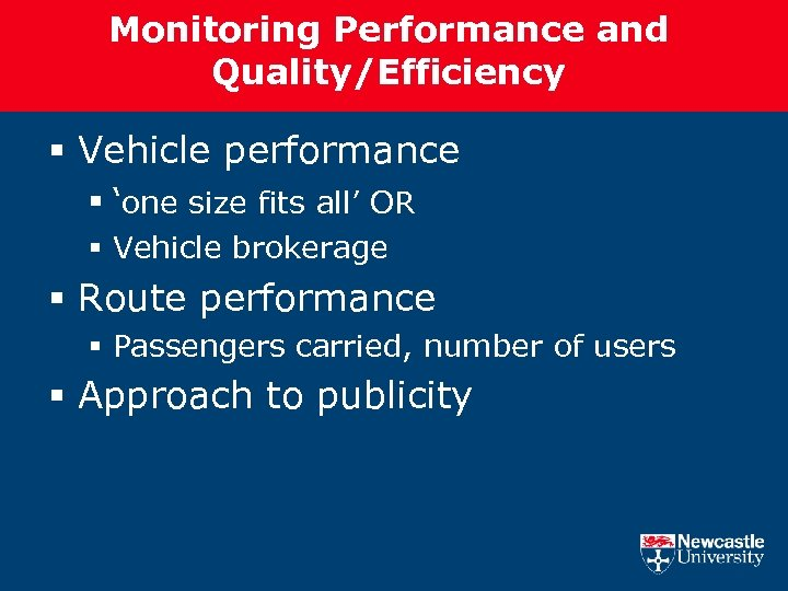 Monitoring Performance and Quality/Efficiency § Vehicle performance § 'one size fits all' OR §