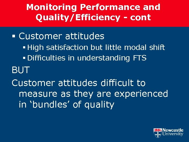 Monitoring Performance and Quality/Efficiency - cont § Customer attitudes § High satisfaction but little