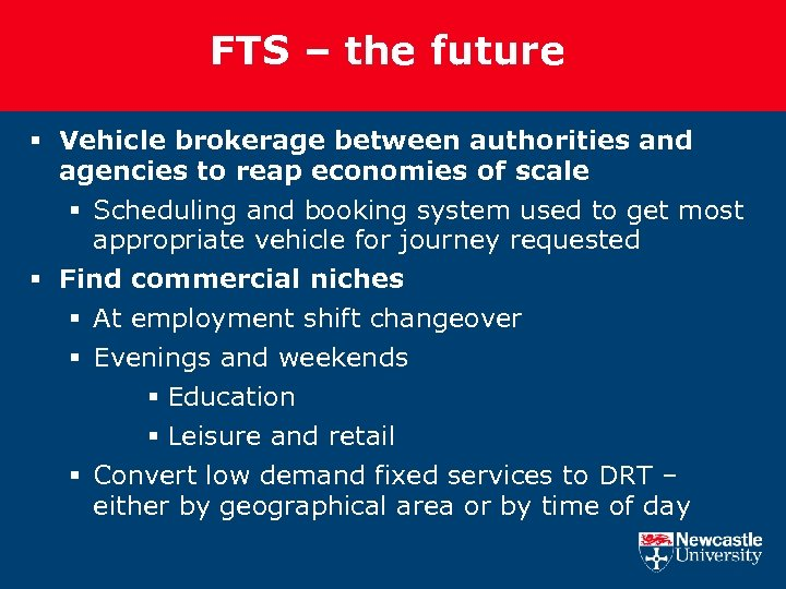 FTS – the future § Vehicle brokerage between authorities and agencies to reap economies