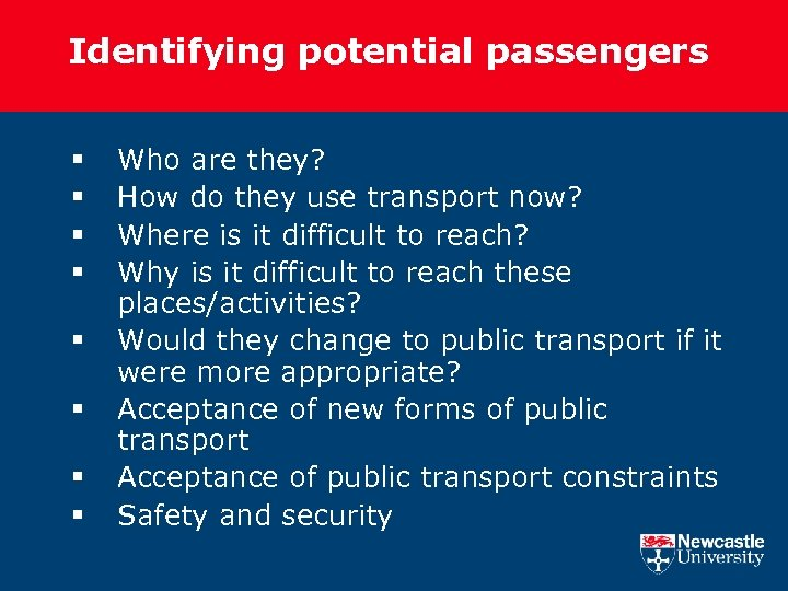 Identifying potential passengers § § § § Who are they? How do they use
