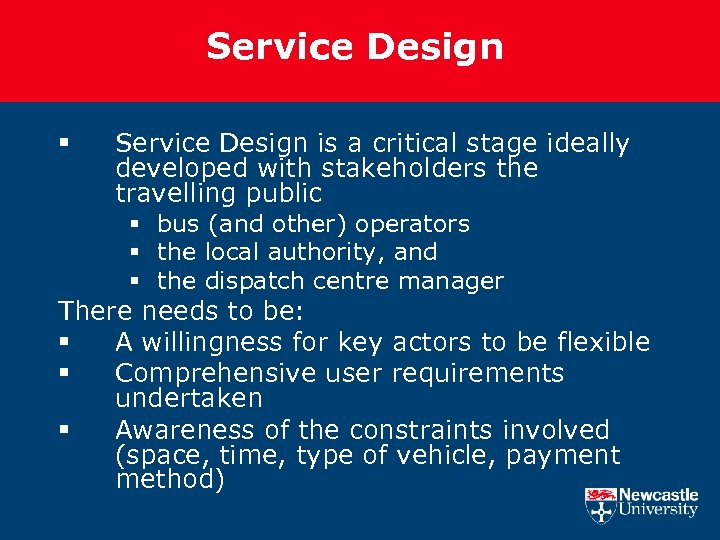 Service Design § Service Design is a critical stage ideally developed with stakeholders the