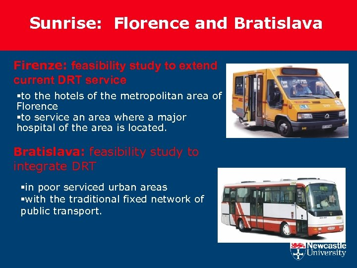Sunrise: Florence and Bratislava Firenze: feasibility study to extend current DRT service §to the