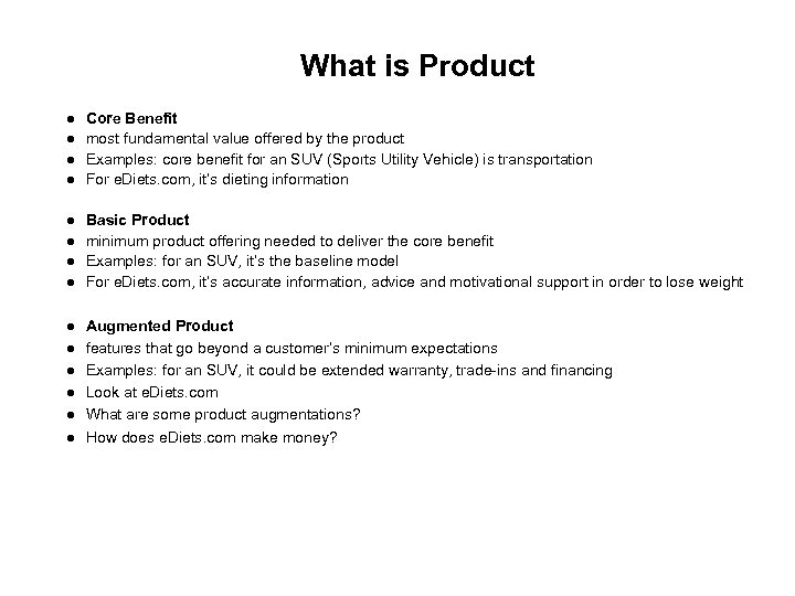 What is Product Core Benefit most fundamental value offered by the product Examples: core
