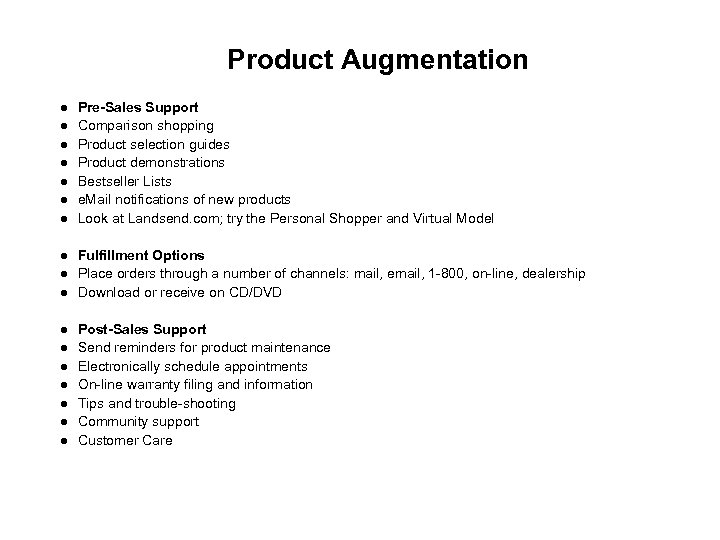 Product Augmentation Pre-Sales Support Comparison shopping Product selection guides Product demonstrations Bestseller Lists e.
