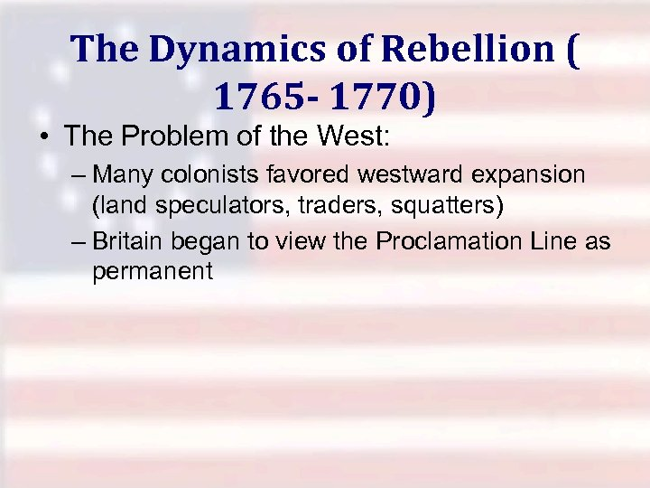 The Dynamics of Rebellion ( 1765 - 1770) • The Problem of the West: