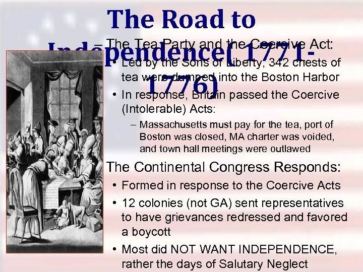 The Road to – The Tea Party and the Coercive Act: Independence( 1771 -