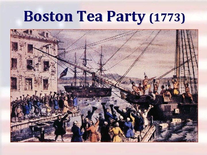 Boston Tea Party (1773)