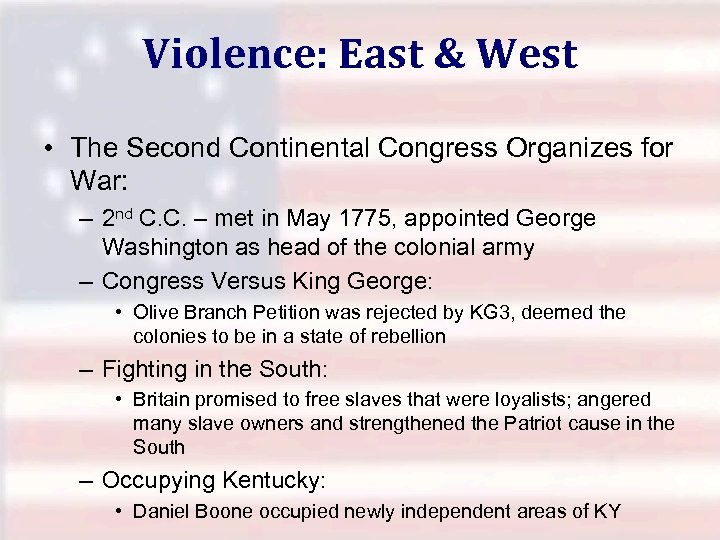 Violence: East & West • The Second Continental Congress Organizes for War: – 2