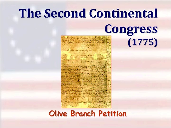 The Second Continental Congress (1775) Olive Branch Petition