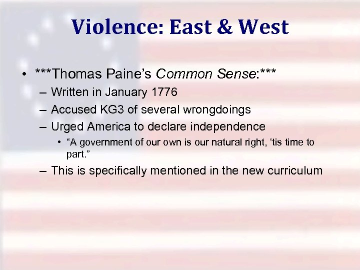 Violence: East & West • ***Thomas Paine's Common Sense: *** – Written in January
