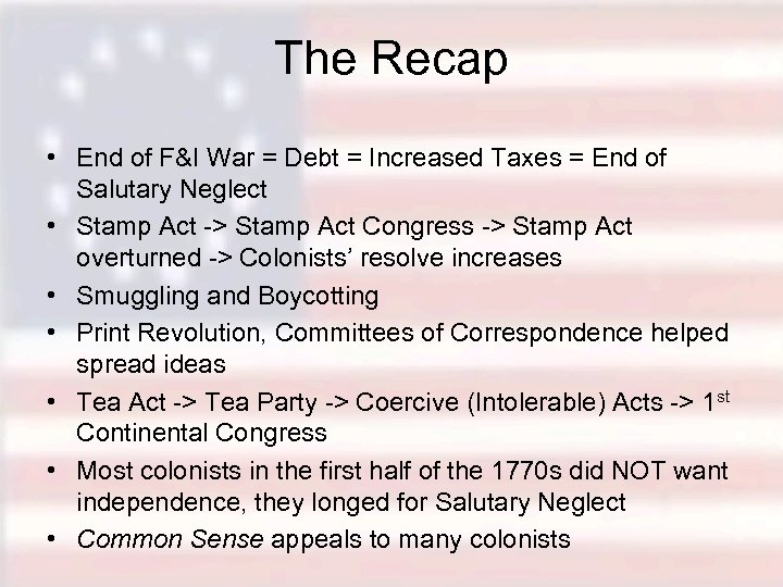 The Recap • End of F&I War = Debt = Increased Taxes = End