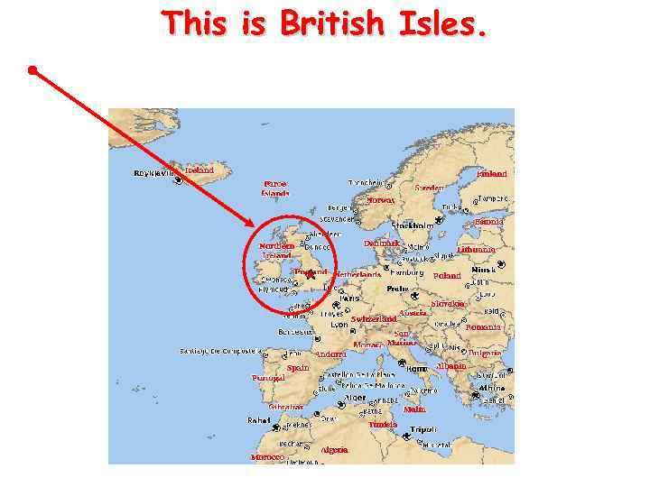 This is British Isles.