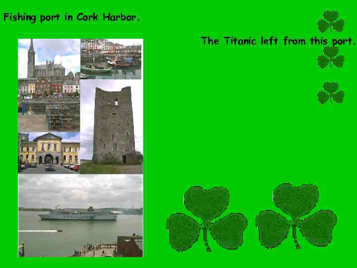Fishing port in Cork Harbor. The Titanic left from this port.
