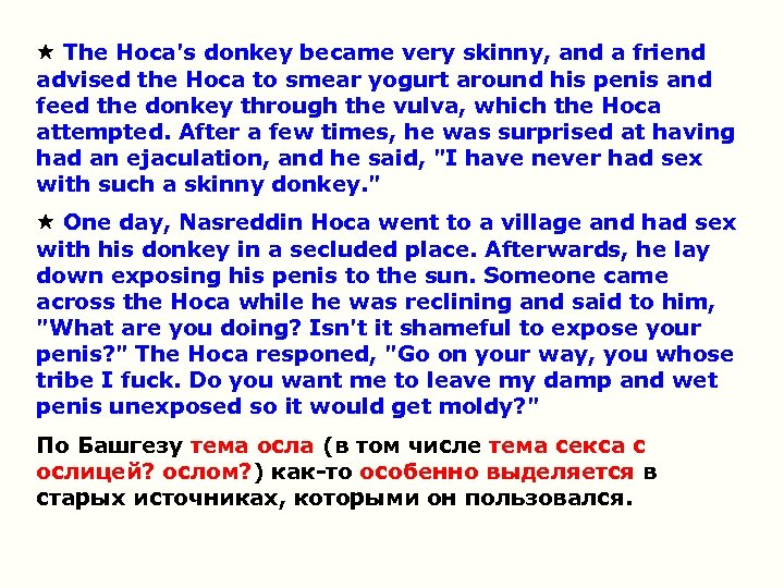 The Hoca's donkey became very skinny, and a friend advised the Hoca to