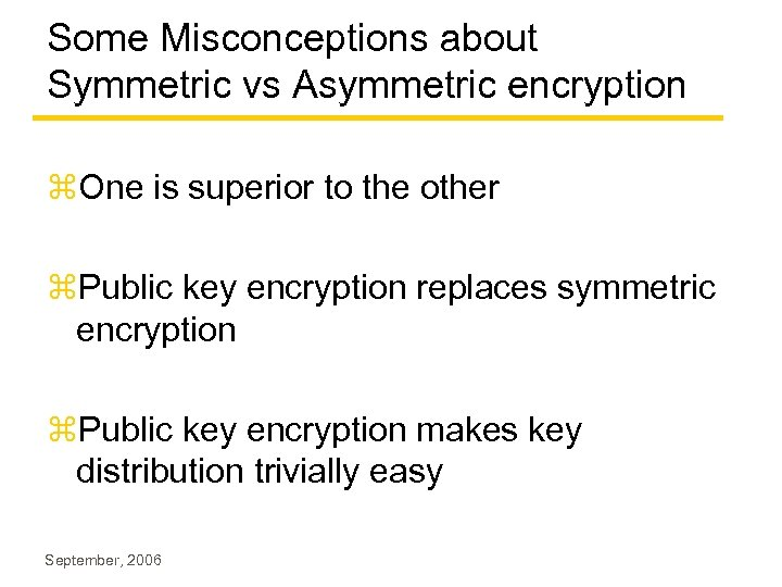 Some Misconceptions about Symmetric vs Asymmetric encryption z. One is superior to the other