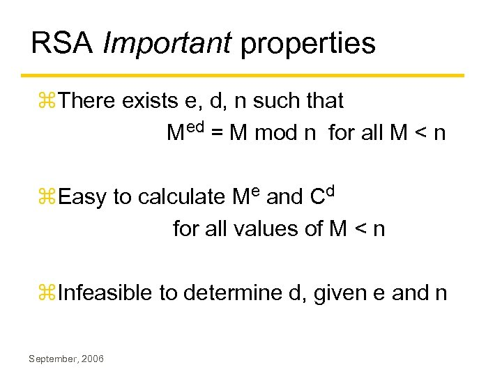 RSA Important properties z. There exists e, d, n such that Med = M