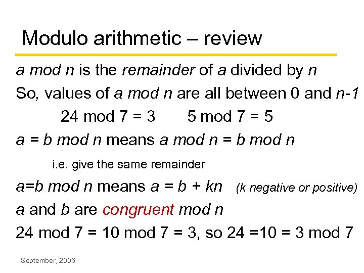 Modulo arithmetic – review a mod n is the remainder of a divided by
