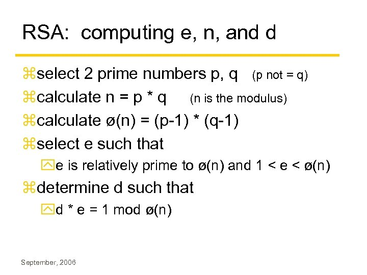 RSA: computing e, n, and d zselect 2 prime numbers p, q (p not