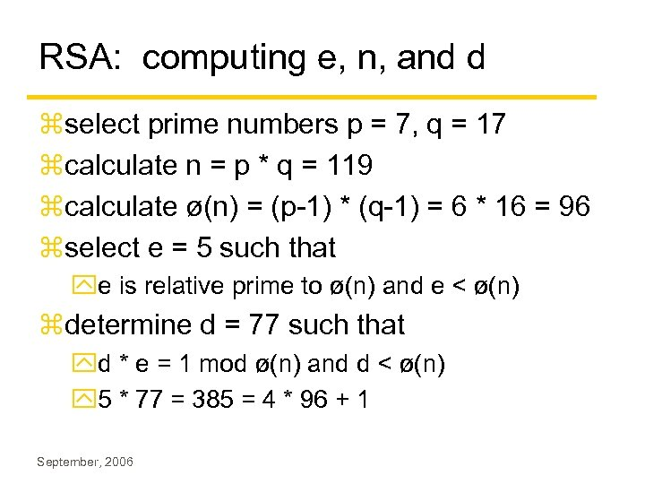 RSA: computing e, n, and d zselect prime numbers p = 7, q =