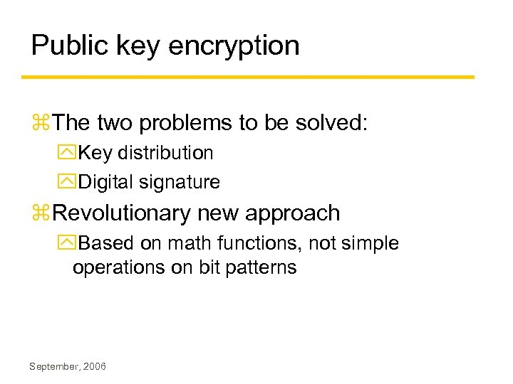 Public key encryption z. The two problems to be solved: y. Key distribution y.