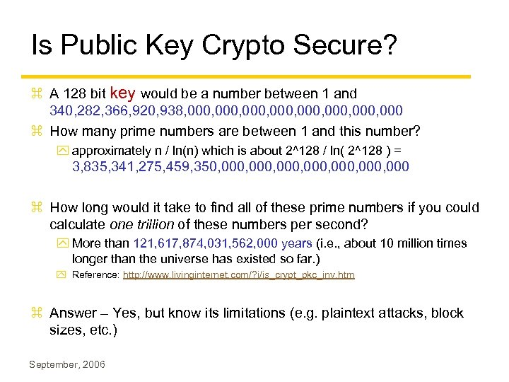 Is Public Key Crypto Secure? z A 128 bit key would be a number