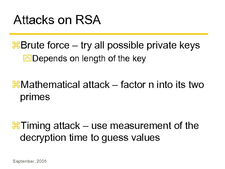 Attacks on RSA z. Brute force – try all possible private keys y. Depends