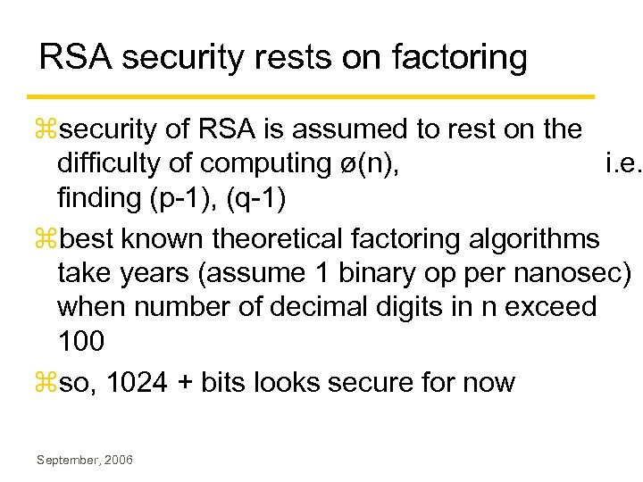 RSA security rests on factoring zsecurity of RSA is assumed to rest on the