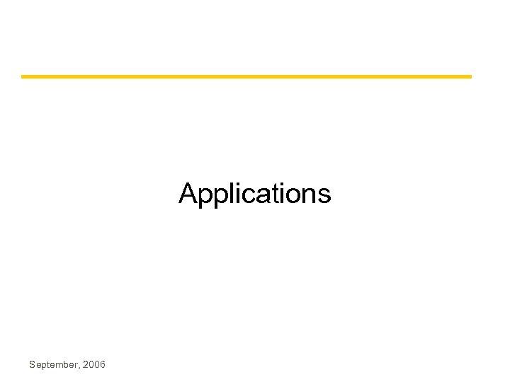 Applications September, 2006