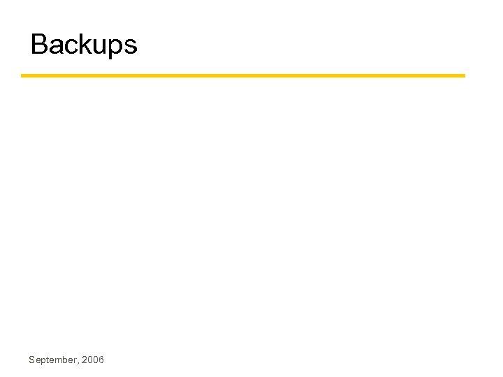Backups September, 2006