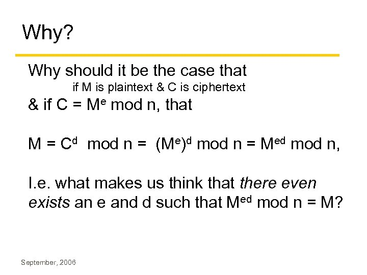 Why? Why should it be the case that if M is plaintext & C