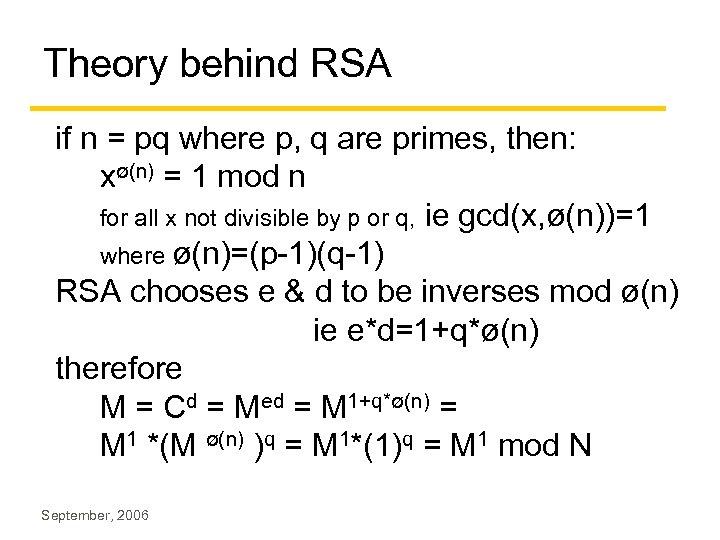 Theory behind RSA if n = pq where p, q are primes, then: xø(n)