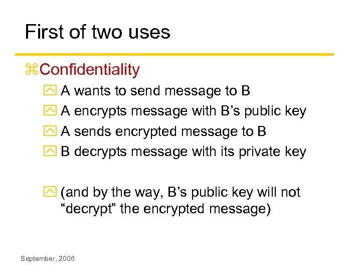 First of two uses z. Confidentiality y A wants to send message to B