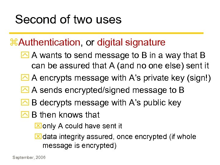 Second of two uses z. Authentication, or digital signature y A wants to send