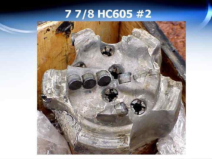 7 7/8 HC 605 #2