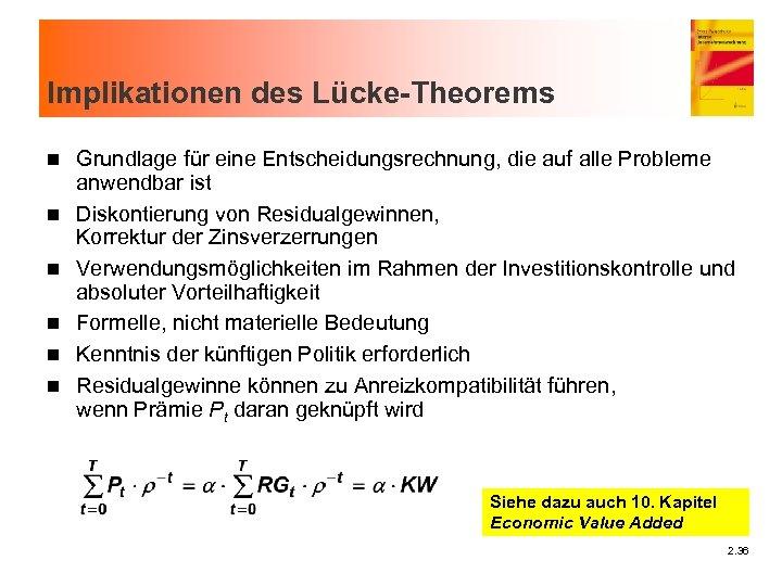 Implikationen des Lücke-Theorems n n n Grundlage für eine Entscheidungsrechnung, die auf alle Probleme