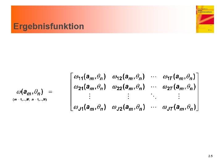 Ergebnisfunktion 2. 5