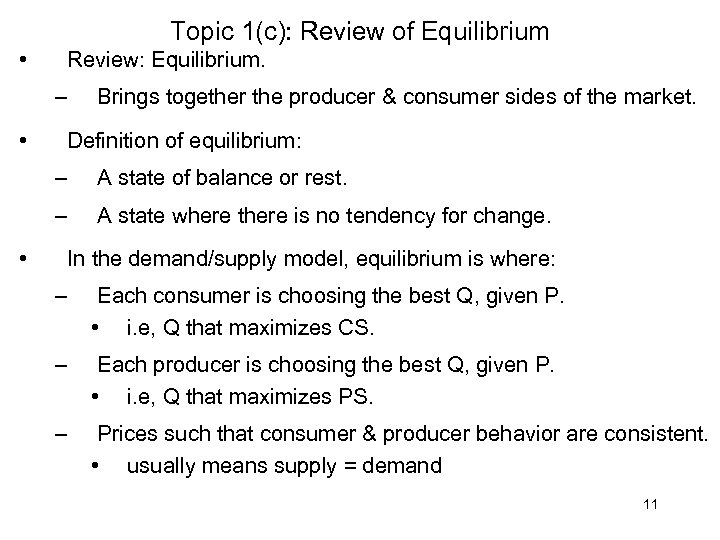 Topic 1(c): Review of Equilibrium • Review: Equilibrium. – • Brings together the producer