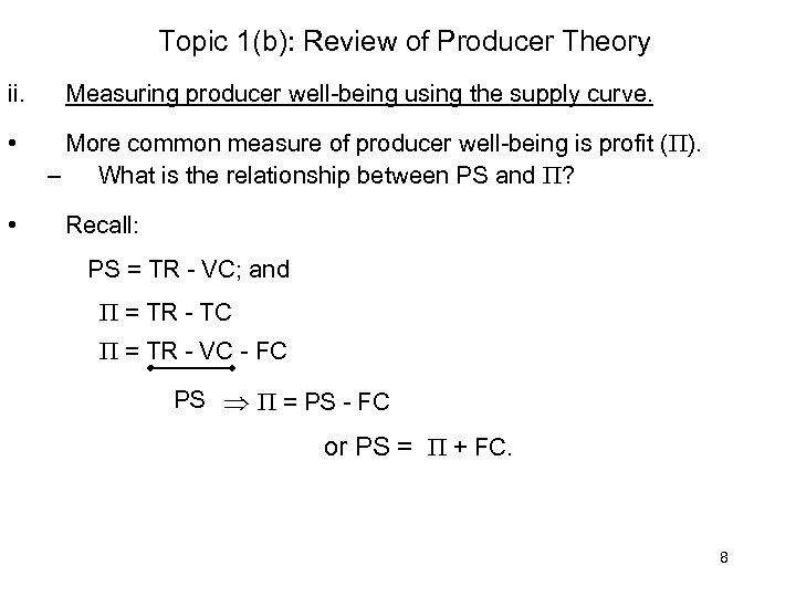 Topic 1(b): Review of Producer Theory ii. • • Measuring producer well-being using the