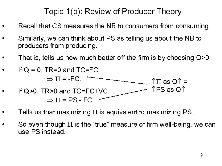 Topic 1(b): Review of Producer Theory • Recall that CS measures the NB to