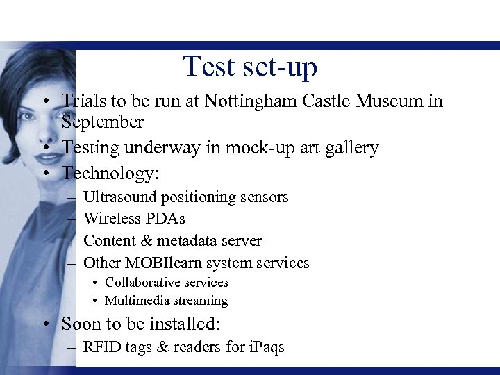 Test set-up • Trials to be run at Nottingham Castle Museum in September •